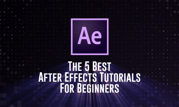 The 5 Best Adobe After Effects Tutorials for Beginners