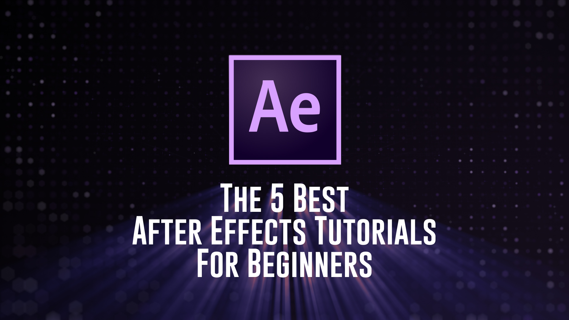 best after effects tutorials for beginners