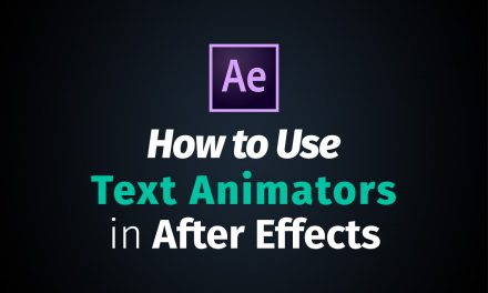 How to Use Text Animators in Adobe After Effects