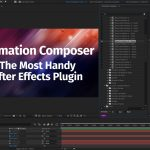 Animation Composer Review | The Most Handy After Effects Plugin